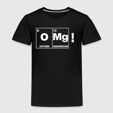 OMG - Toddler Premium T-Shirt