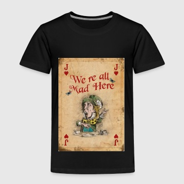 Alice in Wonderland, The Mad Hatter - Toddler Premium T-Shirt