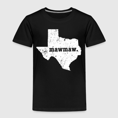 Best Mawmaw Texas Grandma - Toddler Premium T-Shirt