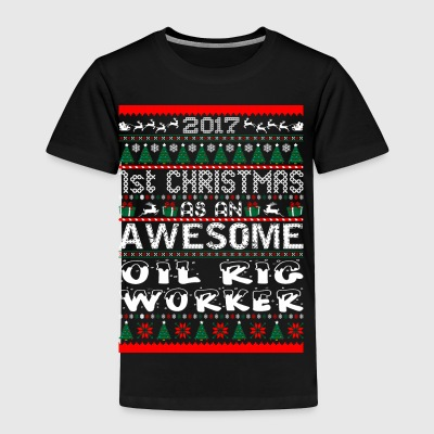 2017 1st Christmas Awesome Oil Rig Worker - Toddler Premium T-Shirt
