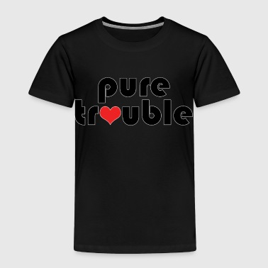 Humorous Pure Trouble and Heart Design - Toddler Premium T-Shirt