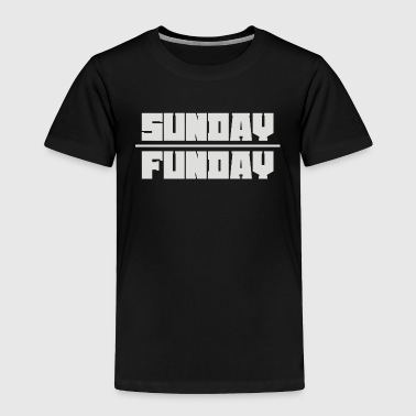 Sunday Funday - Toddler Premium T-Shirt