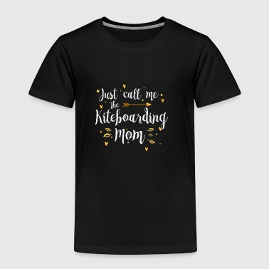 Just Call Me The Sports Kiteboarding Mom funny gif - Toddler Premium T-Shirt