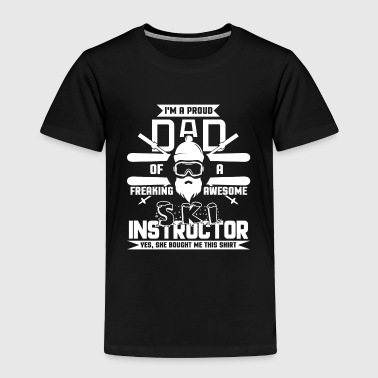 I'm A Proud Dad Of A Freaking Ski Instructor Shirt - Toddler Premium T-Shirt