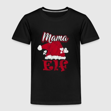 Mama elf shirt as a gift - Toddler Premium T-Shirt