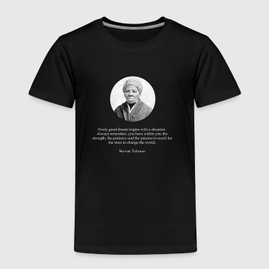 Harriet Tubman Quote Civil Rights - Toddler Premium T-Shirt