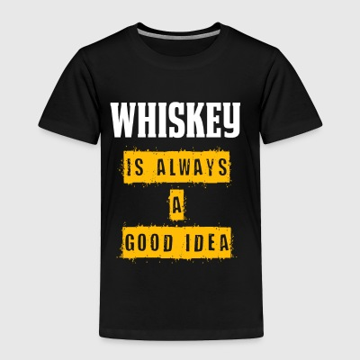 Funny Whiskey Shirt Always A Good Idea Whiskey Gift - Toddler Premium T-Shirt