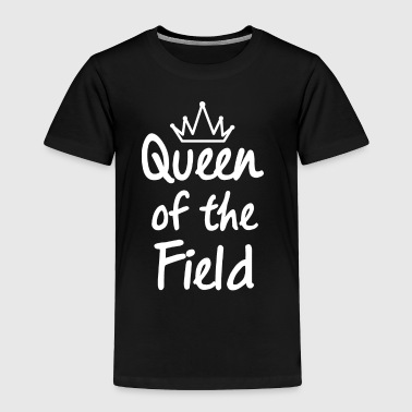 Queen of the field - Toddler Premium T-Shirt