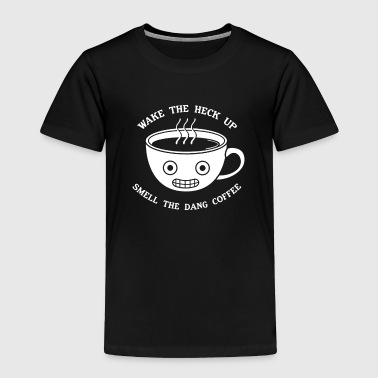 Smell The Coffee - Toddler Premium T-Shirt