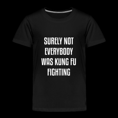Kung Fu - Toddler Premium T-Shirt