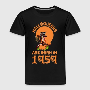Halloqueens Are Born In 1959 Halloween - Toddler Premium T-Shirt