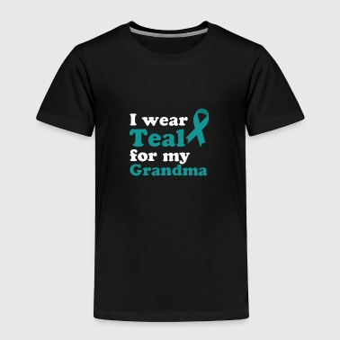 I Wear Teal For My Grandma Shirt Ovarian Cancer - Toddler Premium T-Shirt