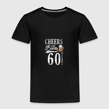 Cheers and Beers to 60 Years - Toddler Premium T-Shirt