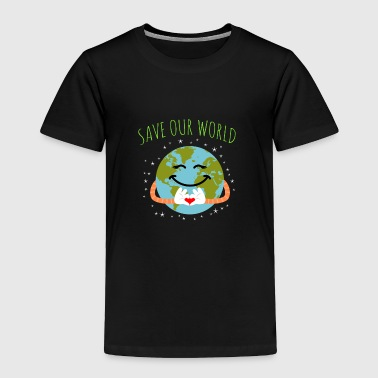 Save Our World - Earth Day - Toddler Premium T-Shirt