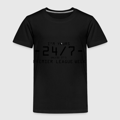 premier league week - Toddler Premium T-Shirt