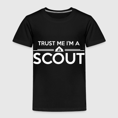 Trust me I'm a scout - Toddler Premium T-Shirt