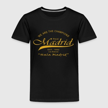 Madrid, We Are The Champions - Toddler Premium T-Shirt