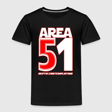 Area 51 T-Shirt Depth Contemplation - Toddler Premium T-Shirt
