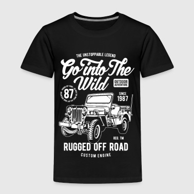 GO INTO THE WILD - Toddler Premium T-Shirt