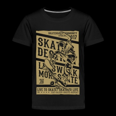 LIVE TO SKATE - Toddler Premium T-Shirt