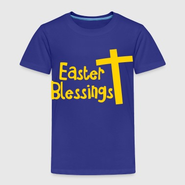 EASTER blessings with a Christian cross - Toddler Premium T-Shirt