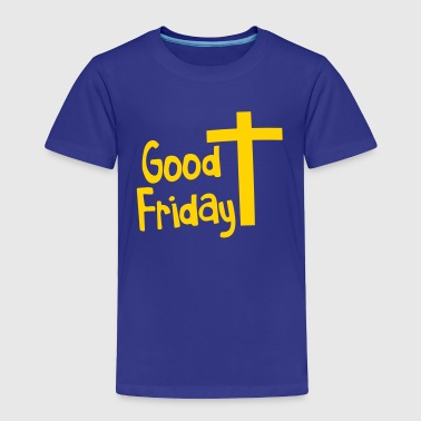 EASTER good friday with a Christian Cross - Toddler Premium T-Shirt
