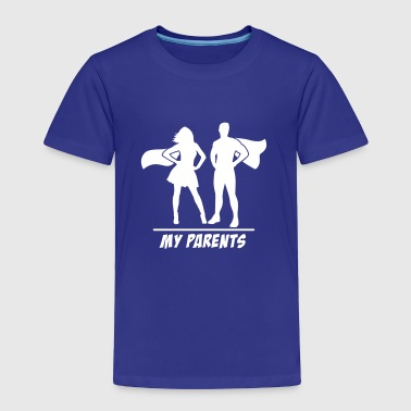 My Parents are Superheroes - Toddler Premium T-Shirt