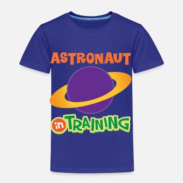 Astronaut Baby Astronaut In Training - Toddler Premium T-Shirt