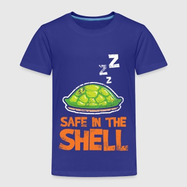 Safe in the Shell Turtle funny quote gift - Toddler Premium T-Shirt