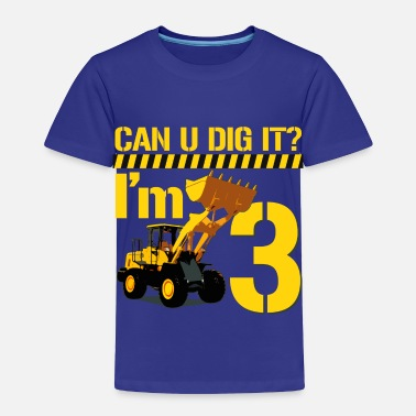Birthday Can U Dig it? I'm 3 - Toddler Premium T-Shirt