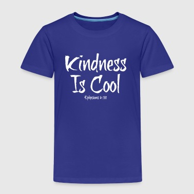 Kindness Is Cool - Toddler Premium T-Shirt
