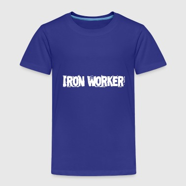 Iron Workers T Shirt - Toddler Premium T-Shirt