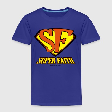 Super Faith - Toddler - Toddler Premium T-Shirt