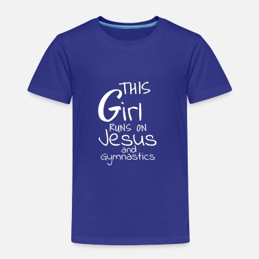 Jesus This Girl Runs On Jesus and Gymnastics Christian - Toddler Premium T-Shirt