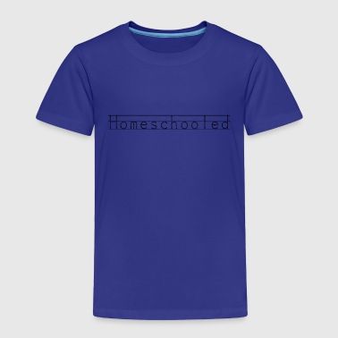 Homeschooled - Toddler Premium T-Shirt