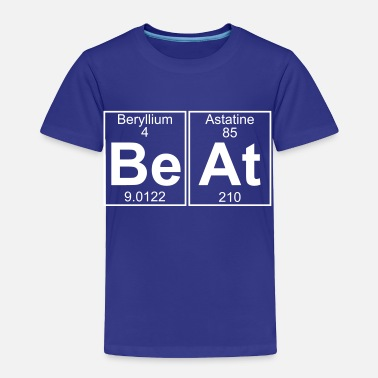 Beat It Be-At (beat) - Toddler Premium T-Shirt
