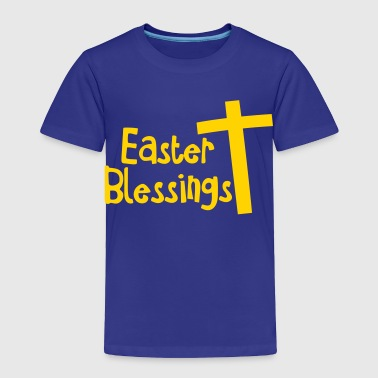 Christian Blessed Christian EASTER blessings with a Christian cross - Toddler Premium T-Shirt