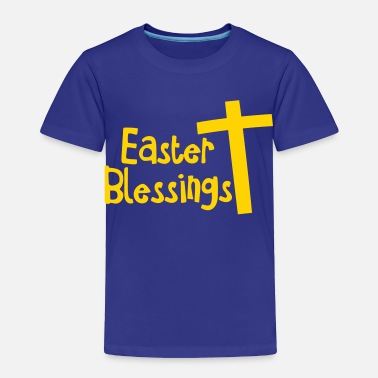 Christian EASTER blessings with a Christian cross - Toddler Premium T-Shirt