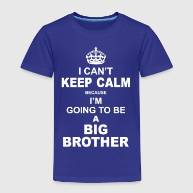 ....i am going to be a Big Brother - Toddler Premium T-Shirt
