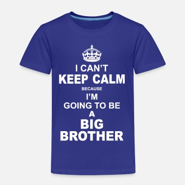 Big Brother ....i am going to be a Big Brother - Toddler Premium T-Shirt