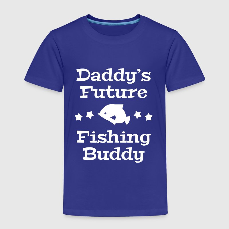 Daddy's Future Fishing Buddy - Toddler Premium T-Shirt