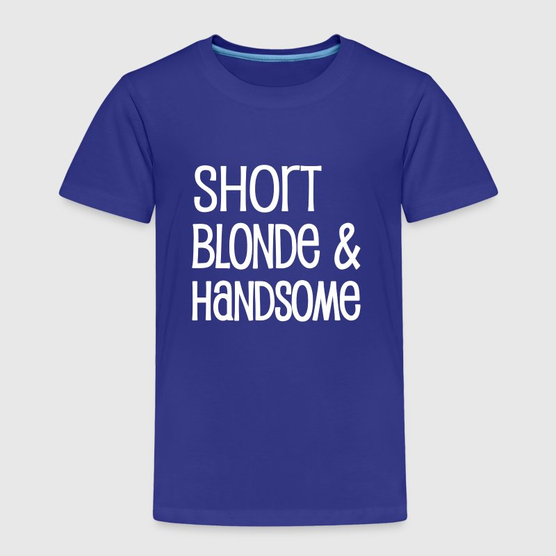 Short Blonde and Handsome funny baby boy shirt  - Toddler Premium T-Shirt