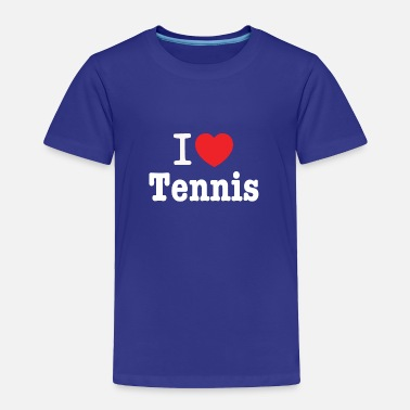 I Love Tennis I love tennis - Toddler Premium T-Shirt
