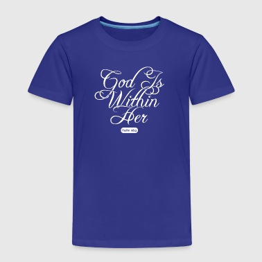 God is within her - Toddler Premium T-Shirt