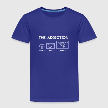 Addicted The Addiction - Toddler Premium T-Shirt