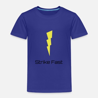 Strike Strike Fast - Toddler Premium T-Shirt