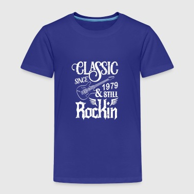 Classic Since 1979 And Still Rockin - Toddler Premium T-Shirt