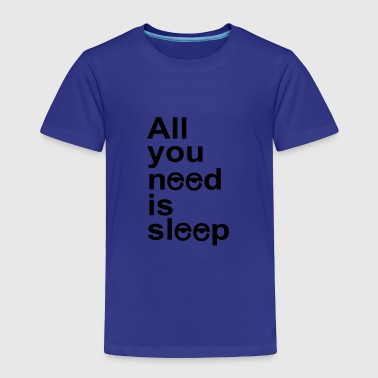 sleep - Toddler Premium T-Shirt