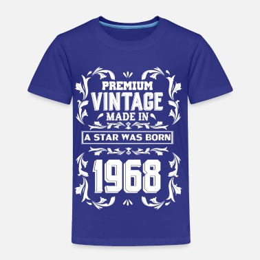 Premium Vintage Made In 1968 A Star Was Born A Star Was Born In 1968 - Toddler Premium T-Shirt