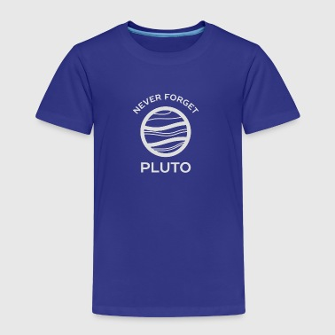 Never Forget Pluto The Planet - Toddler Premium T-Shirt